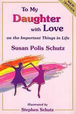 To My Daughter with Love on the Important Things in Life (New Updated Edition),
