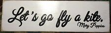 LETS GO FLY A KITE Mary Poppins Sign Plaque Wall Art Wooden U Pick Color HP