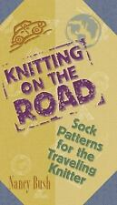 Knitting on the Road SOCK patterns for the traveling knitter by Nancy Bush CRAFT