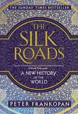 Silk Roads, The: A New History of the World 9781408839997