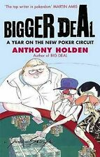 Bigger Deal: A Year on the 'New' Poker Circuit, Anthony Holden
