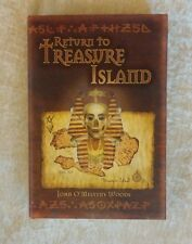 Return to Treasure Island John O'Melveny Wood 2010 HCDJ Stated 1st Edition