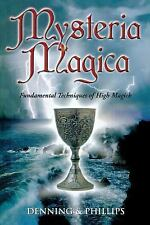 The Magical Philosophy: Mysteria Magica : Fundamental Techniques of High...