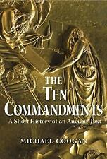 The Ten Commandments: A Short History of an Ancient Text-ExLibrary