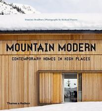 Mountain Modern : Contemporary Homes in High Places by Richard Powers (2014,...