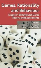 Games, Rationality and Behaviour : Essays on Behavioural Game Theory and...