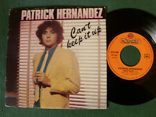 "PATRICK HERNANDEZ: Can't keep it up / mystery night's  7"" 1980 AQUARIUS AQS 005"