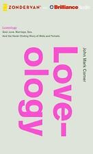 Loveology : God. Love. Marriage. Sex. and the Never-Ending Story of Male and...