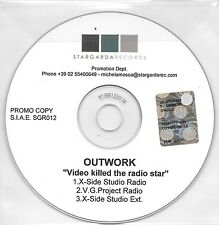 "OUTWORK - RARO CDs PROMO ITALO DANCE "" VIDEO KILLED THE RADIO STAR ""THE  BUGGLES"