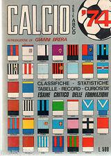 CALCIO '74=SERIE A-B-C-D 1973/74=STATISTICHE-TABELLE-DATI-RECORD-CURIOSITA