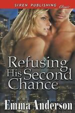 Refusing His Second Chance by Emma Anderson (2015, Paperback)