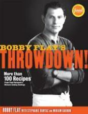 Bobby Flay's Throwdown!: More Than 100 Recipes from Food Network's Ultimate Coo