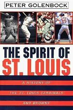 The Spirit of St. Louis  A History of the St Louis Cardinals and Browns by Pe