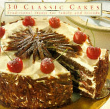 30 Classic Cakes: Traditional Treats for Family and Friends (Thirty Series), , ""