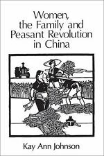 Women, the Family, and Peasant Revolution in China Johnson, Kay Ann Paperback