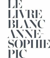 Le Livre Blanc by Anne-Sophie Pic (2013, Hardcover)