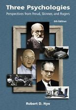 Three Psychologies: Perspectives from Freud, Skinner and Rogers by Robert D. Nye