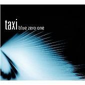 Taxi - Blue Zero One (2001)  CD  NEW/SEALED Digipak  SPEEDYPOST