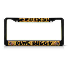 MY OTHER RIDE IS A DUNE BUGGY Black Metal License Plate Frame Tag Holder