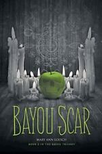 Bayou Scar : Book 2 in the Bayou Myth Series by Mary Ann Loesch (2013,...
