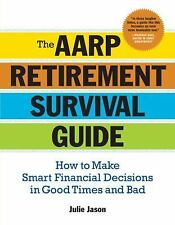 The AARP Retirement Survival Guide: How to Make Smart Financial Decisions in Goo