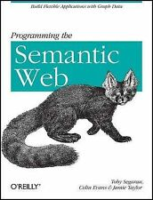 Programming the Semantic Web by Jamie Taylor, Toby Segaran, Colin Evans...
