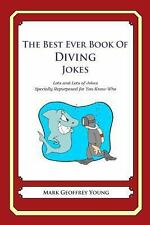 The Best Ever Book of Diving Jokes : Lots and Lots of Jokes Specially...