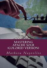 Mastering Apache Solr (Colored Version) : Practical Guide to Get to Grips...