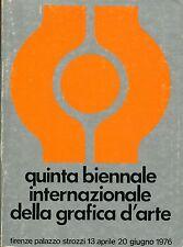 Unione Fiorentina QUINTA BIENNALE INTERNAZIONALE DELLA GRAFICA D'ARTE  /1 1976
