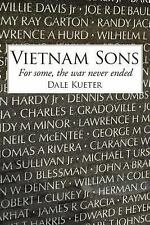 Vietnam Sons : For some the war never Ended by Dale Kueter (2007, Paperback)