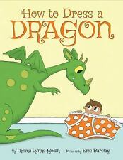 HOW TO DRESS A DRAGON (Brand New Paperback Version) Thelma Lynne Godin