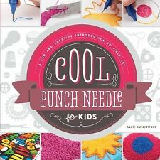 Cool Fiber Art Ser.: Cool Punch Needle for Kids: : A Fun and Creative...