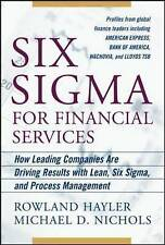 Six Sigma for Financial Services: How Leading Companies are Driving Results...
