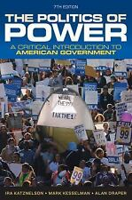 The Politics of Power : A Critical Introduction to American Government by Ira...