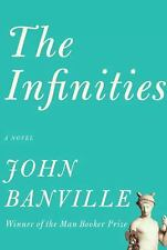 The Infinities by John Banville (2010, Hardcover)