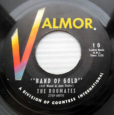 THE ROOMATES Doowop 45 BAND OF GOLD / O BABY LOVE strong VG+ VALMOR    cc1428