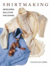 Shirtmaking : Developing Skills for Fine Sewing by David Page Coffin (1998,...