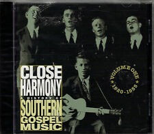 """""""CLOSE HARMONY""""..""""A HISTORY OF SOUTHERN GOSPEL MUSIC""""..""""VOL.ONE""""...NEW SEALED CD"""
