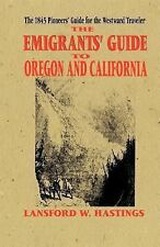 The Emigrant's Guide to Oregon and California by Lansford W. Hastings (1994,...