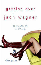 Getting Over Jack Wagner, Juska, Elise,