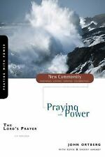 The Lord's Prayer: Praying with Power (New Community Bible Study Series) by Joh