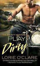 Play Dirty (The Bounty Hunters), O'Clare, Lorie, Good Book