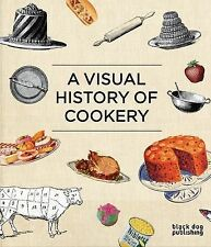 A Visual History of Cookery by Black Dog Publishing London UK (Hardback, 2009)