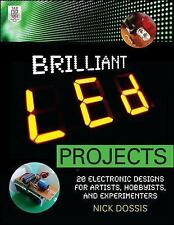 Brilliant LED Projects: 20 Electronic Designs for Artists, Hobbyists, and Experi