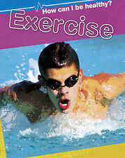 How Can I Be Healthy?: Exercise Ridley, Sarah Very Good Book