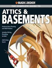 Black & Decker The Complete Guide to Attics and Basements Step by Step Projects