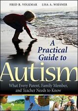 A Practical Guide to Autism : What Every Parent, Family Member, and Teacher...