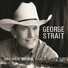GEORGE STRAIT - SOMEWHERE DOWN IN TEXAS - CD