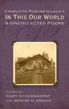 Charlotte Perkins Gilman's in This Our World and Uncollected Poems von Denise...