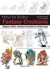 How to Draw: Fantasy Creatures : Dragons, Fairies, Vampires and Monsters in...